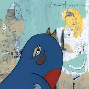 bleubird-sloppy-doctor